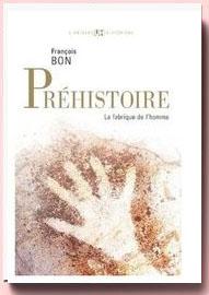 Préhistoire : La fabrique de l'homme François Bon