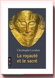 La royauté et le sacré Christophe Levalois
