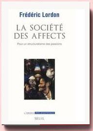 La société des affects Frédéric Lordon