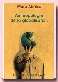 marc abeles anthropologie de la globalisation
