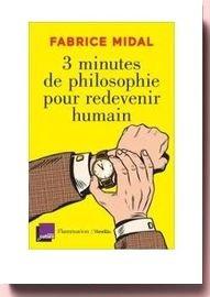 3 Minutes De Philosophie Pour Redevenir Humain fabrice midal