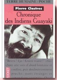 CHRONIQUE DES INDIENS GUAYAKI Clastres