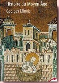 Histoire du Moyen Age Geroges Minois