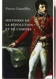 Histoires De La Revolution Et De L'empire Patrice Gueniffey