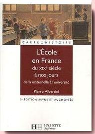 L'Ecole en France du XIXe siècle à nos jours