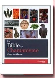 La Bible Du Chamanisme john matthews