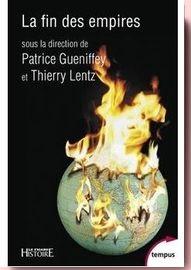 La Fin Des Empires Thierry Lentz Patrice Gueniffey