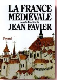 La France médiévale jean favier