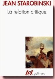 La Relation critique Jean Starobinski