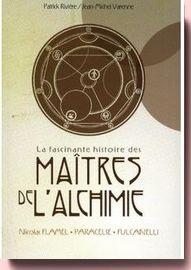La fascinante histoire des maitres de l'alchimie : Nicolas Flamel - Paracelse - Fulcanelli