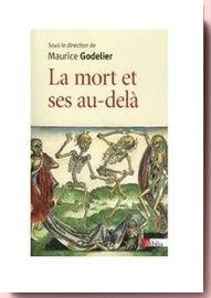 La mort et ses au-delà Godelier