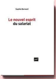 Le Nouvel Esprit du salariat - Rémunérations, Autonomie, Inégalités