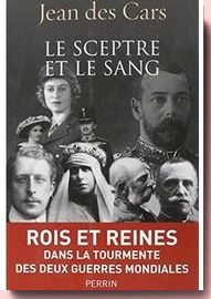 Le sceptre et le sang: rois et reine dans la tourmente des 2 guerres mondiales