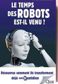 Le temps des robots est-il venu Jean-Gabriel Ganascia