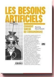 Les Besoins Artificiels - Comment Sortir Du Consumérisme