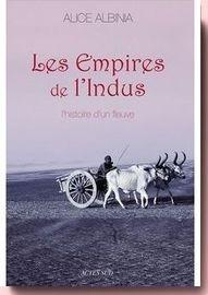 Les Empires de l'Indus : L'histoire d'un fleuve