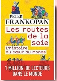 Les routes de la soie Peter Frankopan