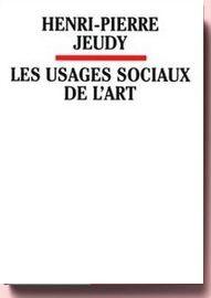 Les usages sociaux de l'art Henri-Pierre Jeudy