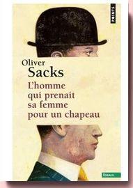 L'homme qui prenait sa femme pour un chapeau Oliver Sacks
