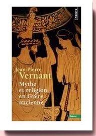 Mythe et religion en Grèce ancienne Jean-Pierre Vernant