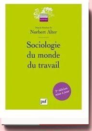 Sociologie Du Monde Du Travail norbert alter