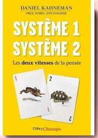 Système 1, système 2 : Les deux vitesses de la pensée Daniel Kahneman