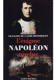 L'énigme Napoléon résolue. : L'extraordinaire découverte des documents Montholon