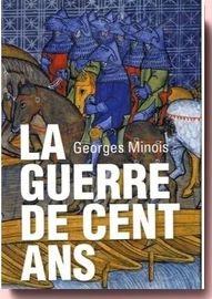 la guerre de cent ans Georges Minois
