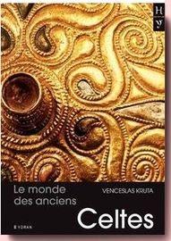 le monde des anciens celtes Venceslas Kruta
