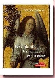 plantes, les hommes et les dieux Michèle Bilimoff