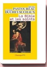 La Bible et les saints. Guide iconographique