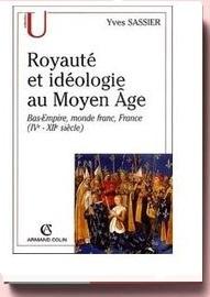 SASSIER, Royauté et idéologie au Moyen Âge