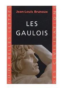 les gaulois Jean-Louis Brunaux