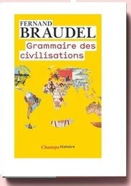 Grammaire Des Civilisations - fernand braudel