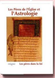 Les Pères De L'eglise Et L'astrologie
